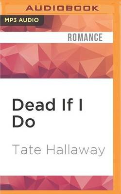 Dead If I Do (MP3 format, CD): Tate Hallaway