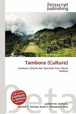 Tambora (Culture) (Paperback): Lambert M. Surhone, Mariam T. Tennoe, Susan F. Henssonow