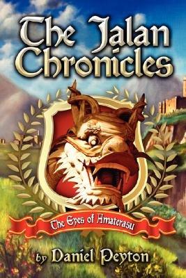 The Jalan Chronicles - The Eyes of Amaterasu (Paperback): Daniel Peyton