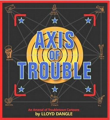 Troubletown - Axis Of Trouble (Paperback, illustrated edition): Lloyd Dangle