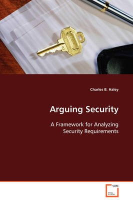 Arguing Security (Paperback): Charles B. Haley