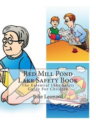 Red Mill Pond Lake Safety Book - The Essential Lake Safety Guide for Children (Paperback): Jobe Leonard