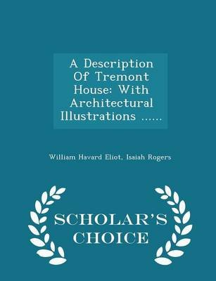 A Description of Tremont House - With Architectural Illustrations ...... - Scholar's Choice Edition (Paperback): William...