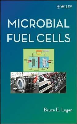 Microbial Fuel Cells (Electronic book text): Bruce E. Logan