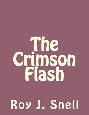The Crimson Flash (Paperback): Roy J. Snell