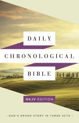 Daily Chronological Bible: NKJV Edition, Trade Paper (Hardcover): Holman Bible Staff