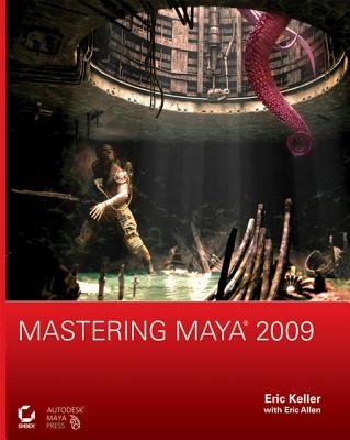 Mastering Maya 2009 (Electronic book text, 1st edition): Eric Keller