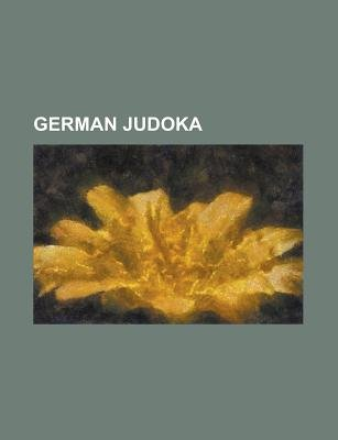 German Judoka (Paperback): Books Llc