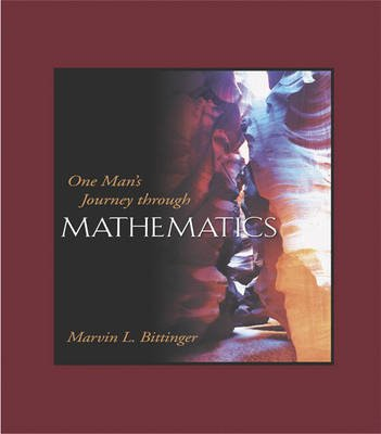 One Man's Journey Through Mathematics (Paperback): Marvin L Bittinger
