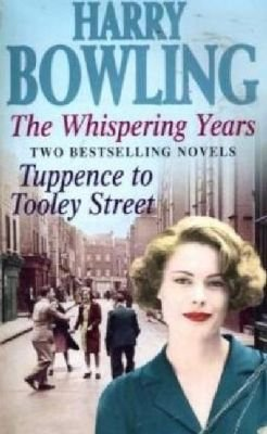 "Harry Bowling 2 in 1 - ""Whispering Years"", ""Tuppence to Tooley Street"" (Paperback): Harry Bowling"