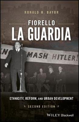 Fiorello La Guardia - Ethnicity, Reform, and Urban Development (Paperback, 2nd Edition): Ronald H. Bayor