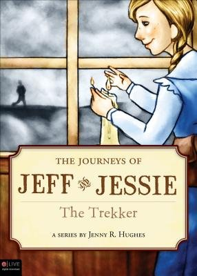 The Journeys of Jeff and Jessie - The Trekker (Paperback): Jenny R Hughes