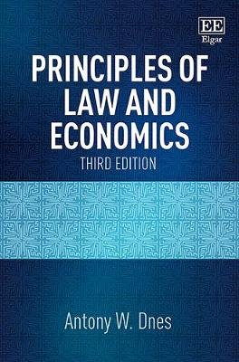 Principles of Law and Economics - Third Edition (Paperback, 3rd edition): Antony W. Dnes