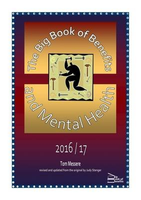 The Big Book of Benefits and Mental Health 2016/7 (Paperback): Tom Messere
