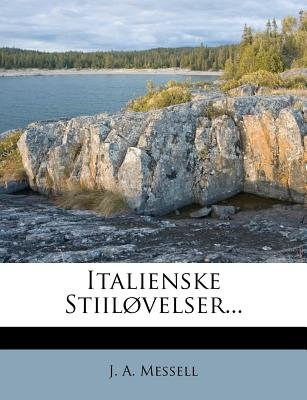Italienske Stiilovelser... (Paperback): James Sell