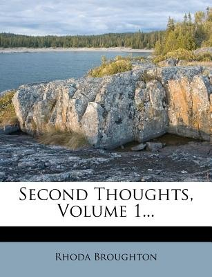 Second Thoughts, Volume 1... (Paperback): Rhoda Broughton