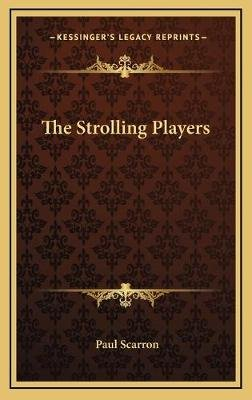 The Strolling Players (Hardcover): Paul Scarron