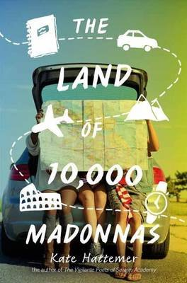 The Land Of 10,000 Madonnas (Paperback): Kate Hattemer