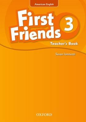 First Friends (American English): 3: Teacher's Book - First for American English, first for fun! (Paperback):