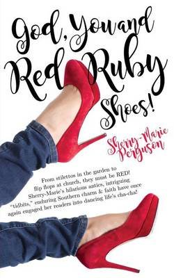 God, You & Red Ruby Shoes! (Paperback): Sherry-Marie Perguson