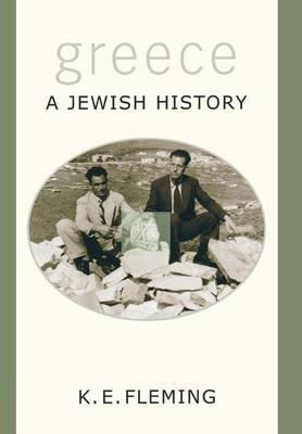 Greece--A Jewish History (Electronic book text): K.E. Fleming