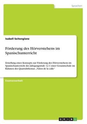 Forderung Des Horverstehens Im Spanischunterricht (German, Paperback): Isabell Seitenglanz