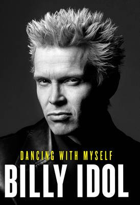 Dancing with Myself (Paperback): Billy Idol