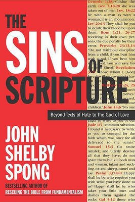 The Sins of Scripture - Exposing the Bible's Texts of Hate to Reveal the God of Love (Electronic book text): John Shelby...