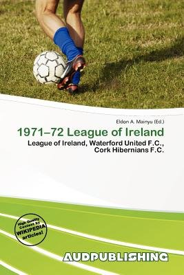 1971-72 League of Ireland (Paperback): Eldon A. Mainyu
