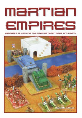 Martian Empires - Wargame Rules for the Wars Between Mars and Earth (Paperback): Lewis, Mike,