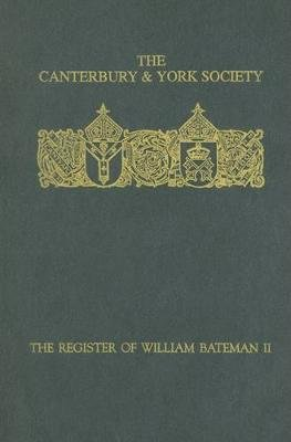The Register of William Bateman, Bishop of Norwich 1344-55: II (Hardcover): Phyllis E. Pobst