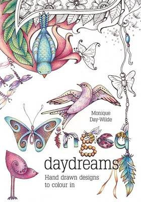 Winged Daydreams - Hand Drawn Designs to Colour in (Paperback): Monique Day-Wilde