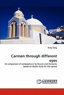 Carmen Through Different Eyes (Paperback): Vicky Yang