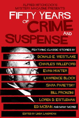 Alfred Hitchcock's Mystery Magazine Presents Fifty Years of Crime and Suspense (Paperback): Linda Landrigan