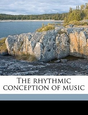 The Rhythmic Conception of Music (Paperback): Margaret Henrietta Glyn