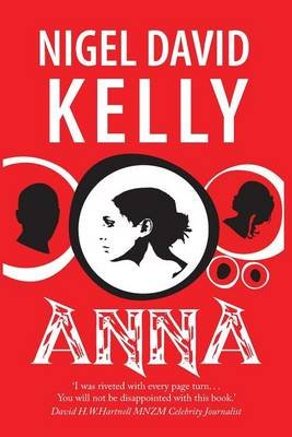 Anna (Paperback): MR Nigel David Kelly