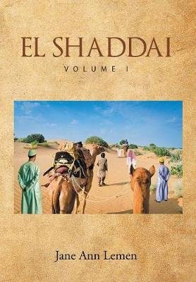 El Shaddai Volume I (Hardcover): Jane Ann Lemen