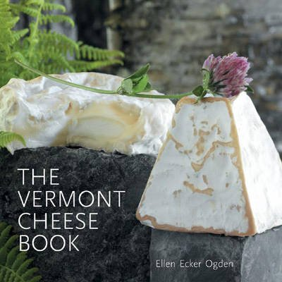 The Vermont Cheese Book (Paperback): Ellen Ecker Ogden