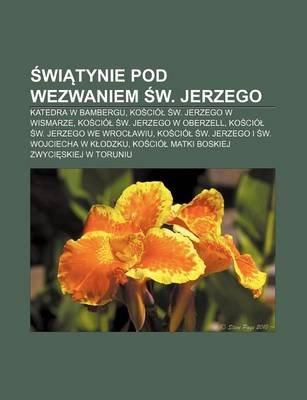Wi Tynie Pod Wezwaniem W. Jerzego - Katedra W Bambergu, Ko CIO W. Jerzego W Wismarze, Ko CIO W. Jerzego W Oberzell (Polish,...