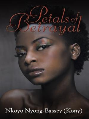 Petals of Betrayal (Electronic book text): Nkoyo Nyong-Bassey (Kony)