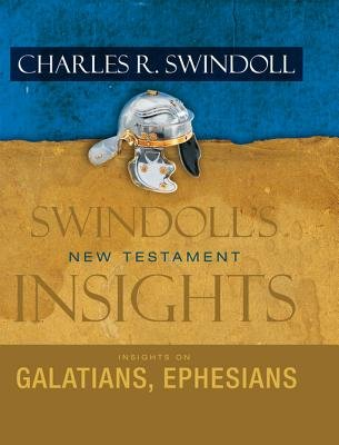 Insights on Galatians, Ephesians (Electronic book text): Charles R. Swindoll