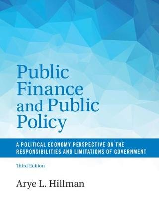 Public Finance and Public Policy - A Political Economy Perspective on the Responsibilities and Limitations of Government...