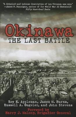 Okinawa - The Last Battle (Paperback): Roy E. Appleman, James M. Burns, Russell A. Gugeler, John Stevens