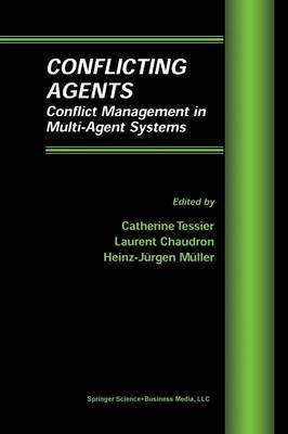 Conflicting Agents - Conflict Management in Multi-Agent Systems (Paperback, Softcover reprint of the original 1st ed. 2002):...