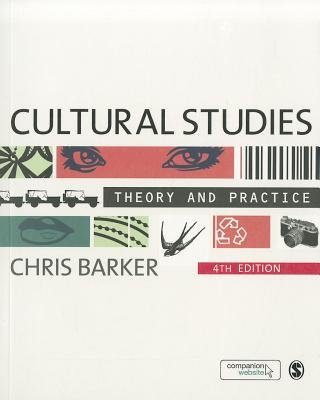 Cultural Studies - Theory and Practice (Paperback, 4th Revised edition): Chris Barker