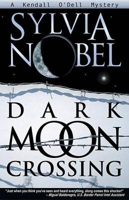 Dark Moon Crossing (Electronic book text): Sylvia Nobel