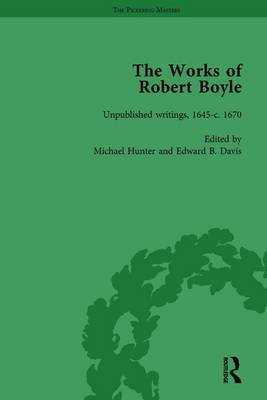 The Works of Robert Boyle, Part lI, Volume 6 (Hardcover): Michael Hunter, Edward B. Davis