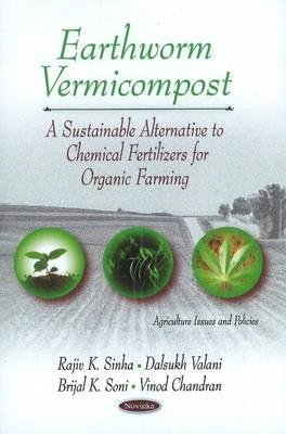 Earthworm Vermicompost - A Sustainable Alternative to Chemical Fertilizers for Organic Farming (Paperback, New): Rajiv K....