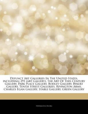 Articles on Defunct Art Galleries in the United States, Including - 291 (Art Gallery), the Art of This Century Gallery, Park...
