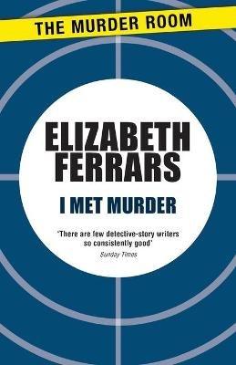 I Met Murder (Paperback): Elizabeth Ferrars